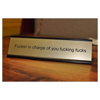 F*cker In Charge Name Plate - Fun Gifts For Him