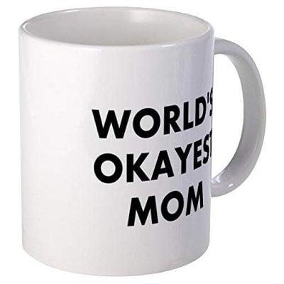 World's Okayest Mom Coffee Mug - Fun Gifts For Him