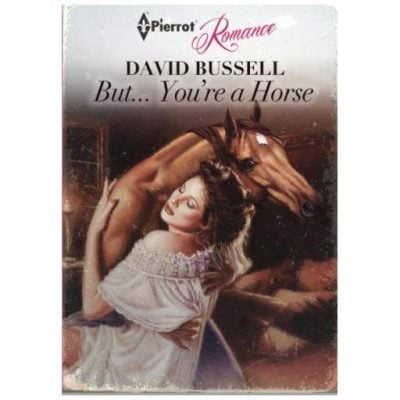 But… You're A Horse Romance Novel - Fun Gifts For Him