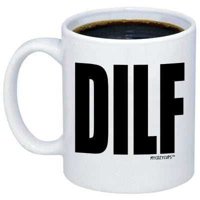 DILF Coffe Mug - Fun Gifts For Him