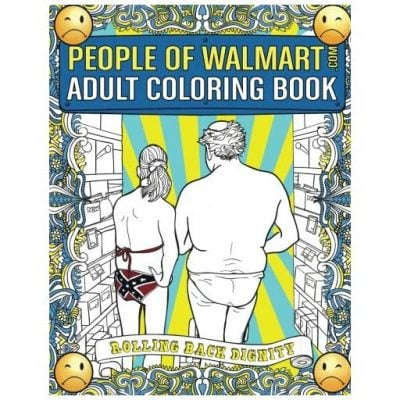 The People Of Walmart Coloring Book - Fun Gifts For Him